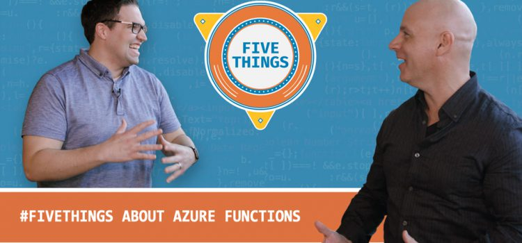 Five Things About Azure Functions