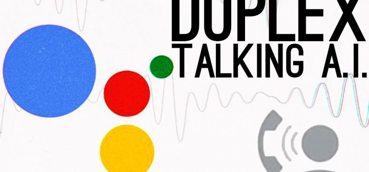 Google Duplex A.I. – How Does it Work?