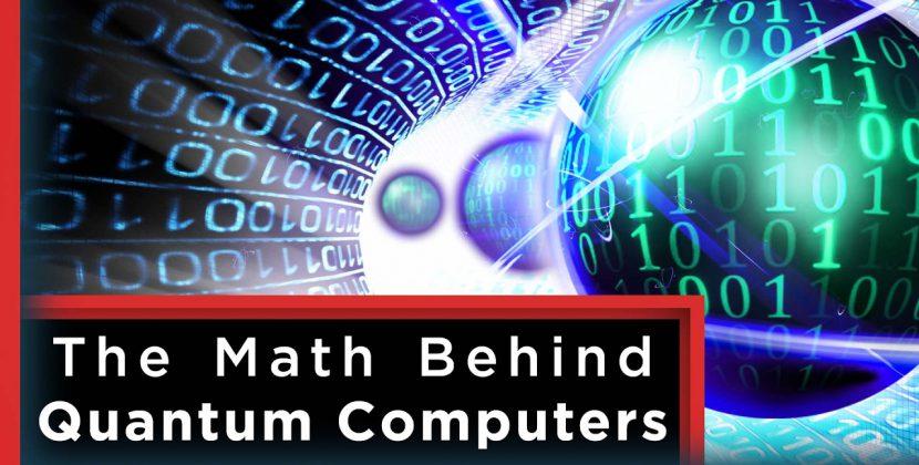 The Mathematics of Quantum Computers