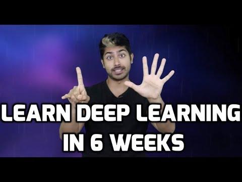 Learn Deep Learning in 6 Weeks