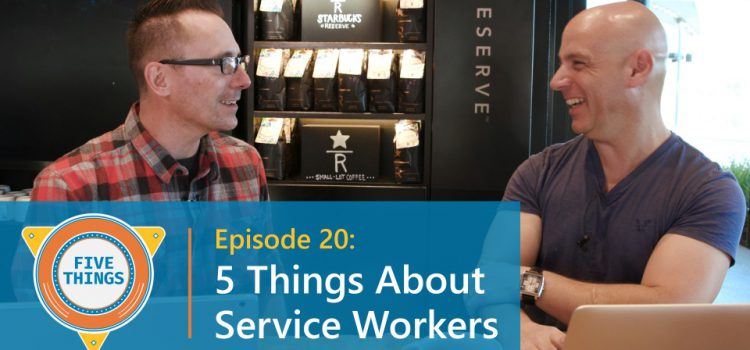 Five Things About Service Workers