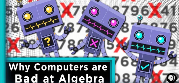Why are Computers Bad at Algebra?