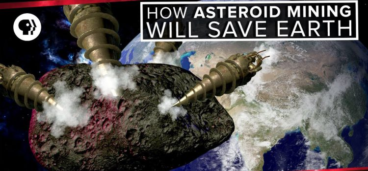 How Asteroid Mining Will Save the Earth