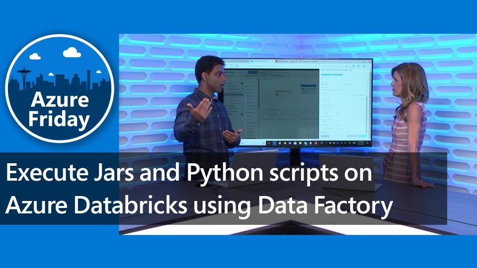 Execute Jars and Python scripts on Azure Databricks using Data
