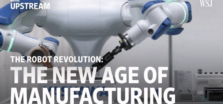 Robots and the New Age of Manufacturing