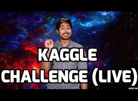 Siraj Raval's Kaggle Challenge Live