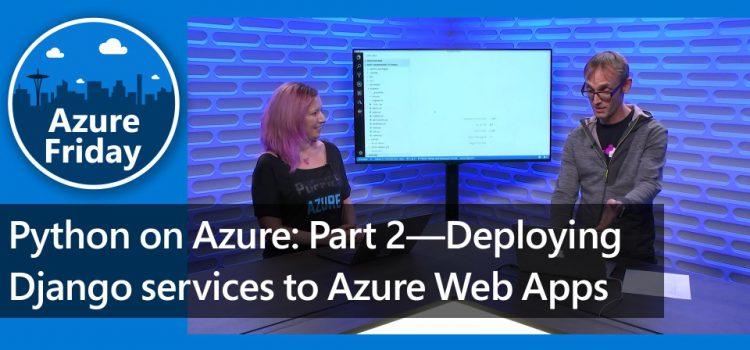 Python on Azure: Deploying Django services to Azure Web Apps