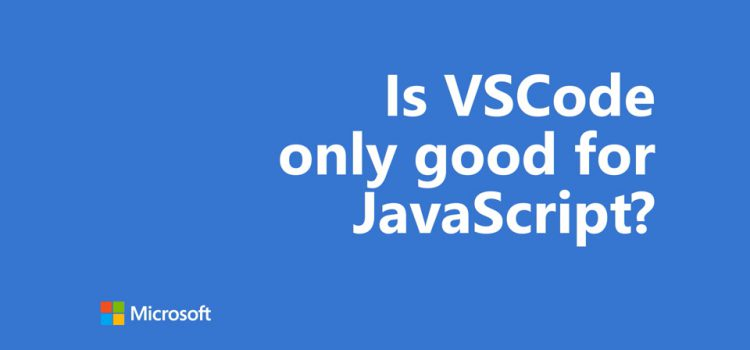 Is VSCode only good for JavaScript?
