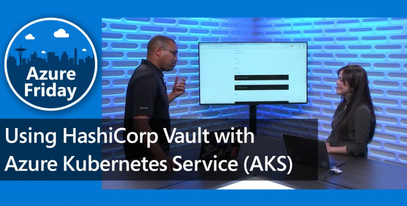 Using HashiCorp Vault with Azure Kubernetes Service (AKS)