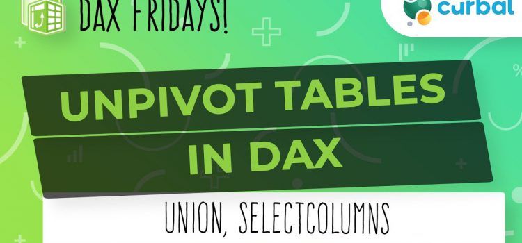 Unpivot Tables in DAX