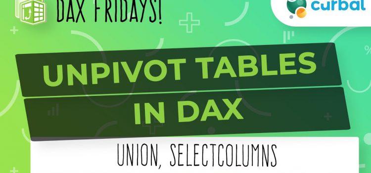 Unpivot Tables in DAX