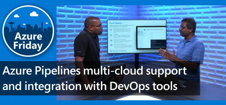 Azure Pipelines Multi-Cloud Support and Integration with DevOps Tooling