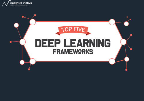 5 Amazing Deep Learning Frameworks Every Data Scientist Must Know