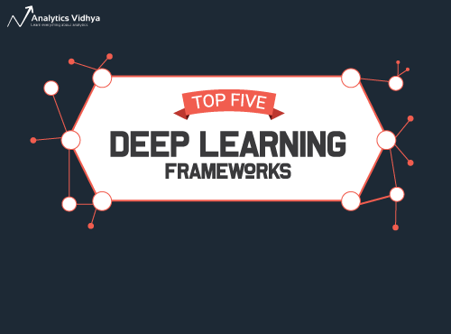 5 Amazing Deep Learning Frameworks Every Data Scientist Must Know! (with Illustrated Infographic)