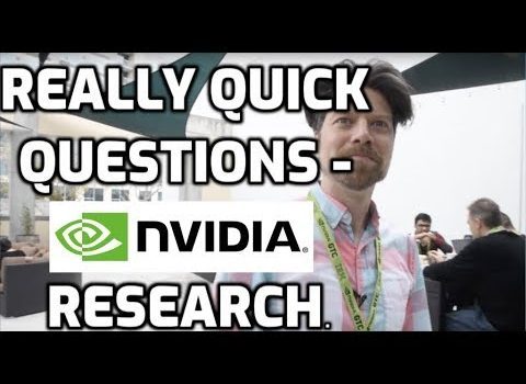 Really Quick Questions with an Nvidia Researcher