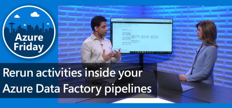Rerun Activities Inside Azure Data Factory Pipelines