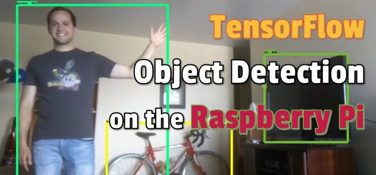 How to Set Up TensorFlow Object Detection on the Raspberry