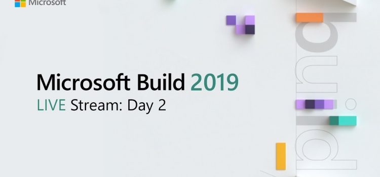Build 2019 Live Stream – Day 2