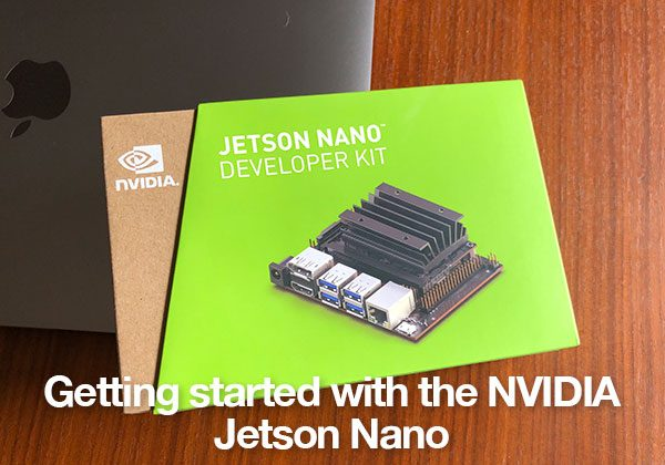 Getting started with the NVIDIA Jetson Nano