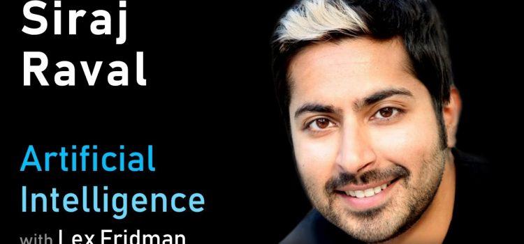 Lex Fridman Interviews Siraj Raval