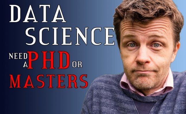 Do you need a Master or PhD to be a Data Scientist?