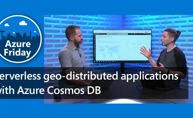 Serverless Geo-Distributed Applications with CosmosDB