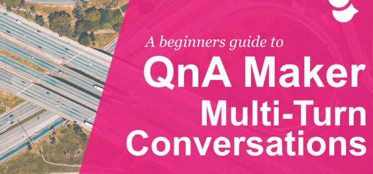Exploring the Multi-Turn Feature in QnA Maker