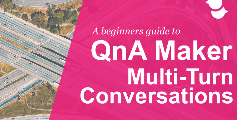 Create fluid conversations with QnA Maker multi-turn feature