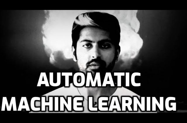 Automatic Machine Learning
