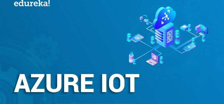 Azure IoT Tutorial For Beginners