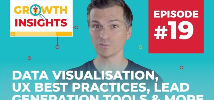 Data Visualisation, UX Best Practices, Lead Generation Tools & More