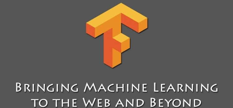 TensorFlow.js Bringing Machine Learning to the Web and Beyond