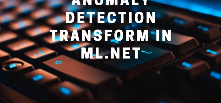Anomaly Detection Transform in ML.NET