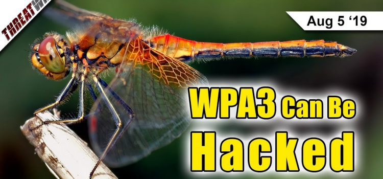 WPA3 Passwords Still Vulnerable and Capital One Hack Breakdown