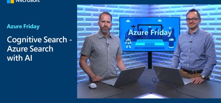 Cognitive Search – Azure Search with AI