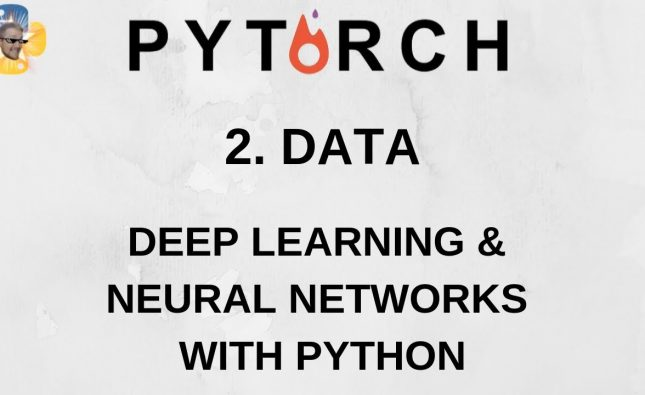 Deep Learning and Neural Networks with Python and Pytorch