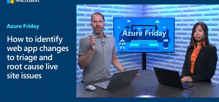 How to Identify App Changes to Triage and Root Cause Live Issues