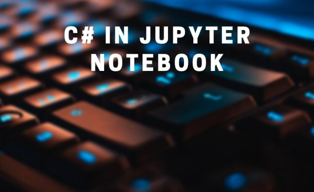 How to use C# in a Jupyter Notebook