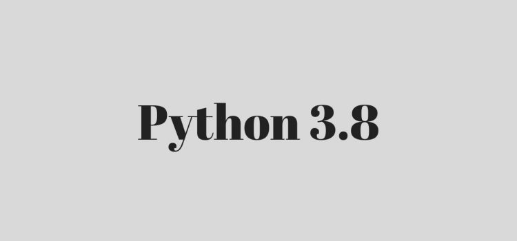 Some New Features in Python 3.8