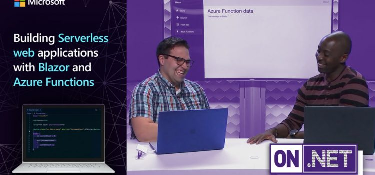 Building Serverless Web Applications with Blazor and Azure Functions
