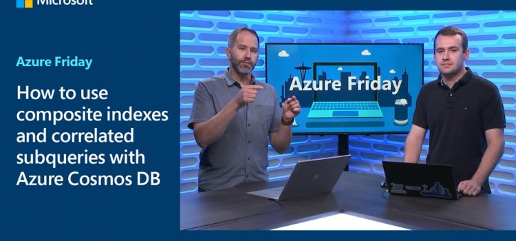 Using Composite Indexes & Correlated Subqueries with Azure Cosmos DB