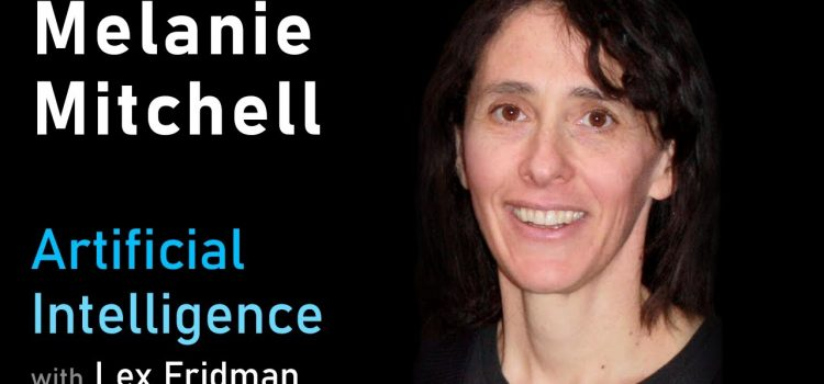 Melanie Mitchell on Concepts, Analogies, Common Sense & Future of AI