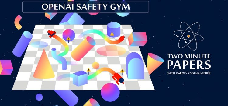 OpenAI Safety Gym: A Safe Place For AIs To Learn