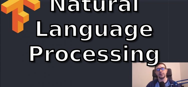 How to Get Started with Natural Language Processing in Tensorflow 2