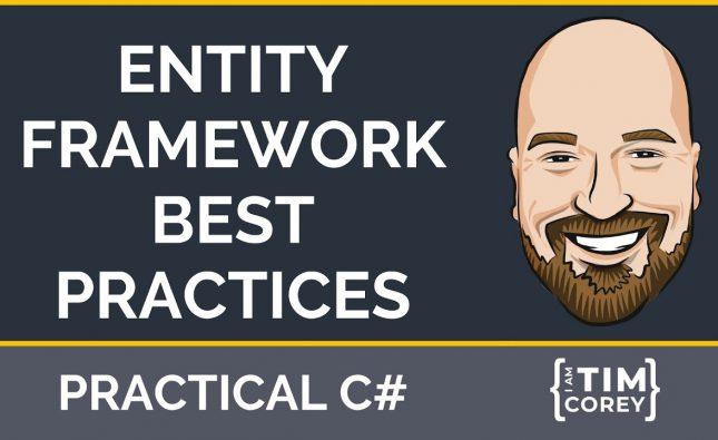 Entity Framework Best Practices