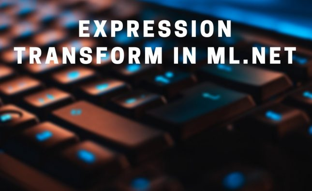 Using the new Expression Transform in ML.NET