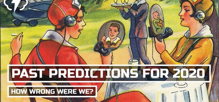The Past Predictions for 2020 That Were VERY Wrong