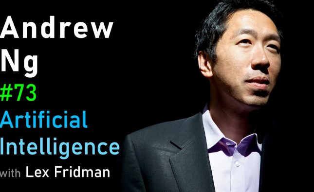 Andrew Ng on Deep Learning, Education, and Real-World AI
