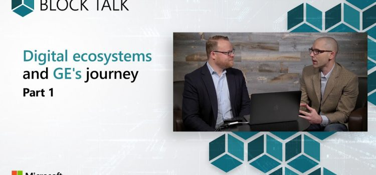 Digital Ecosystems and GE's journey – Part 1