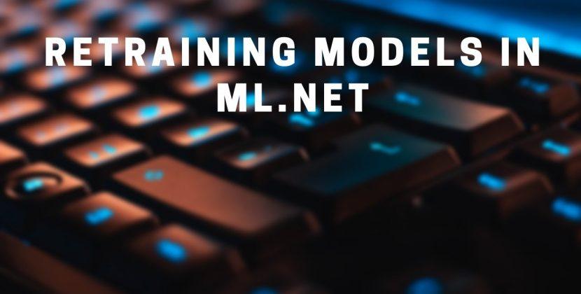 How to Retrain Your ML.NET Model